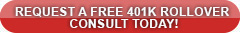 Request a FREE 401K rollover Consult Today!